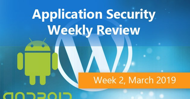 Application Security Weekly Review, Week 2, March 2019