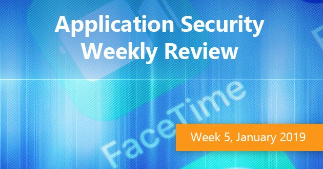 Application Security Weekly Review, Week 5 2019