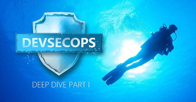 DevSecOps Deep Dive Part One