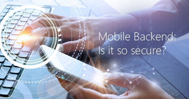 Mobile Backend Remains the Achilles' Heel of Mobile Ecosystem