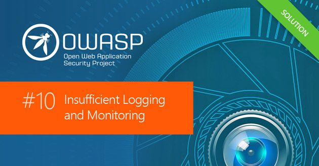 Last but not least: OWASP Top Ten #10 - Insufficient Logging and Monitoring