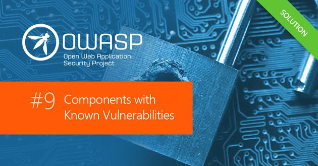 OWASP Top 10: Using Components with Known Vulnerabilities Security Vulnerability Practical Overview