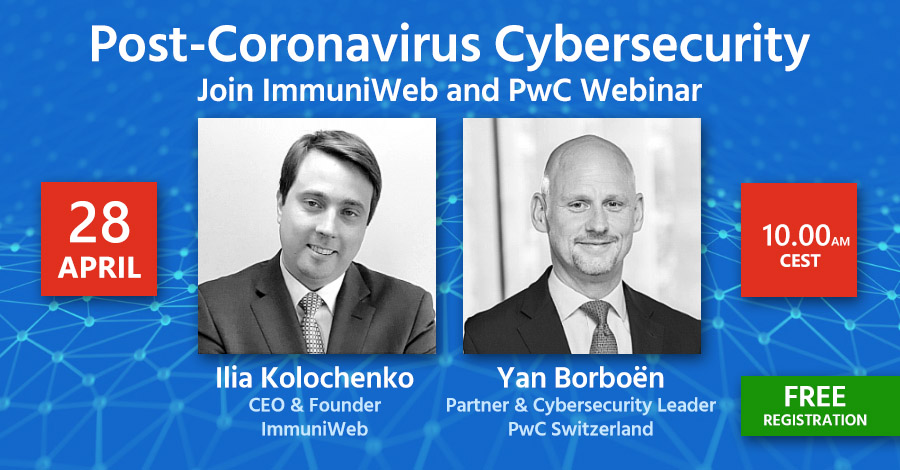 Post-Coronavirus Cybersecurity: Join PwC and ImmuniWeb Webinar