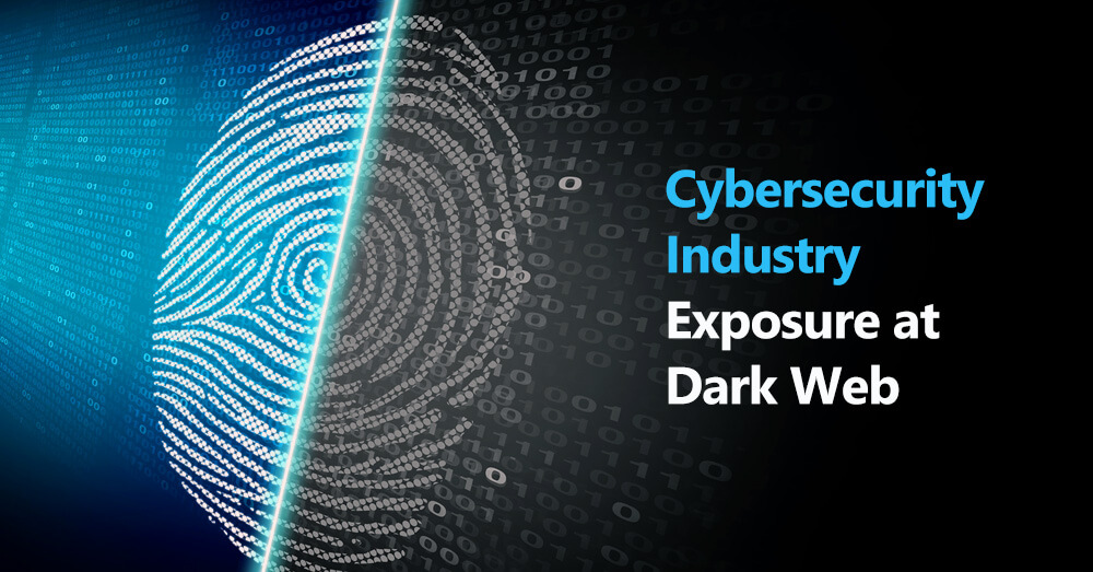 State of Cybersecurity Industry Exposure at Dark Web