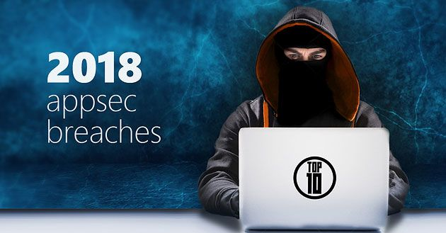 Top 10 Application Security Data Breaches of 2018