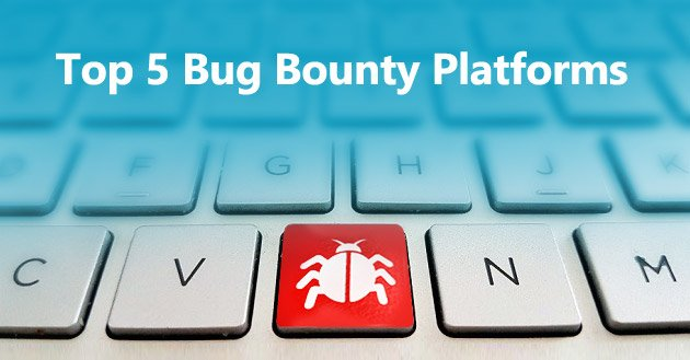 Five of the Top Bug Bounty Platforms