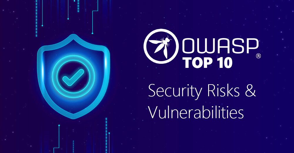 OWASP Top 10 Security Risks and Vulnerabilities