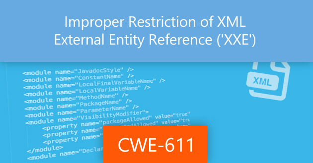 Improper Restriction of XML External Entity Reference ('XXE') [CWE-611]