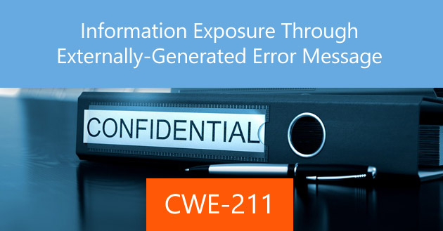 Information Exposure Through Externally-Generated Error Message [CWE-211]