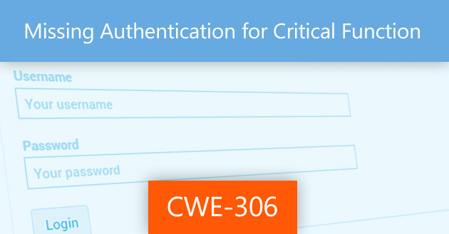 Missing Authentication for Critical Function [CWE-306]