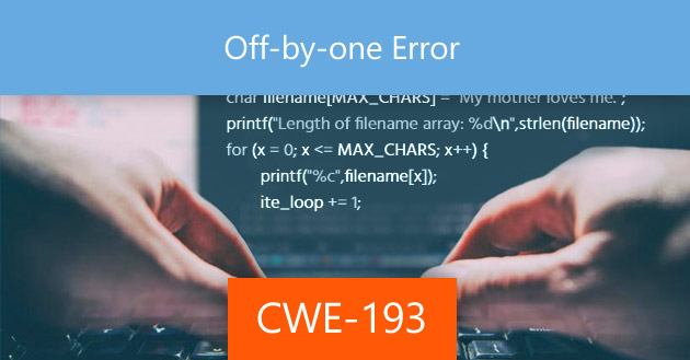 Off-by-one Error [CWE-193]