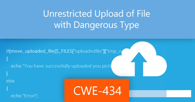 Unrestricted Upload of File with Dangerous Type [CWE-434]